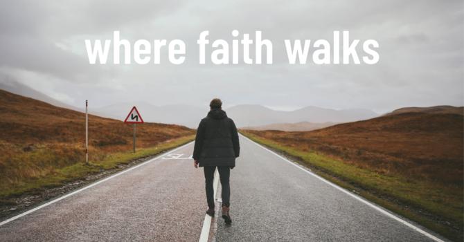 Where Faith Walks