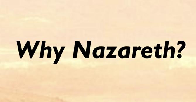 Why Nazareth?