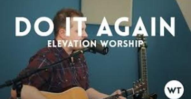Worship Leader Musings: Do it Again image