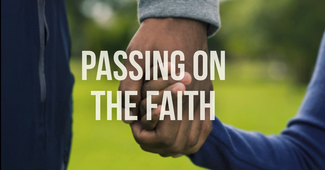 Passing on the Faith Part 2