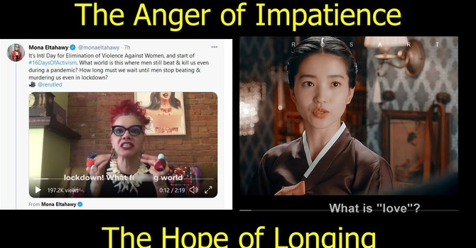 The Impatience of Anger and the Hope of Longing
