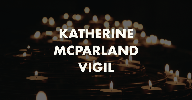 A Vigil for Katherine McParland image