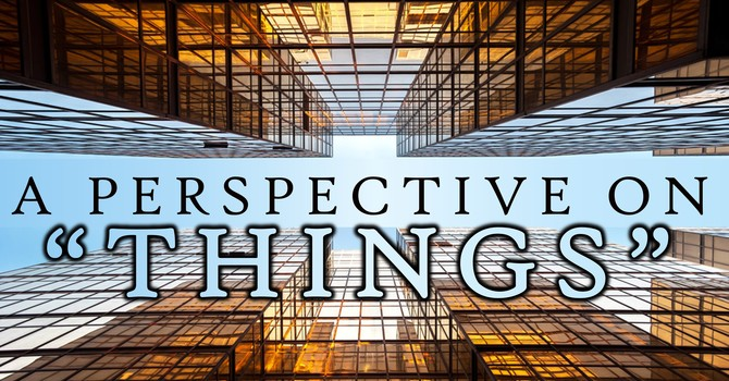 """A Perspective On """"Things"""""""