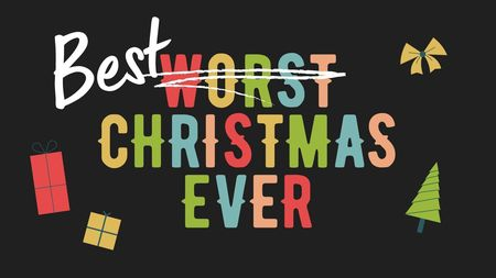The Worst/Best Christmas Ever