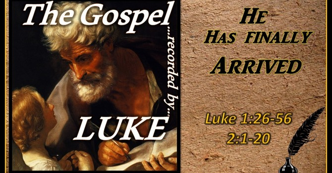 The Gospel of Luke 03 - He Has Finally Arrived