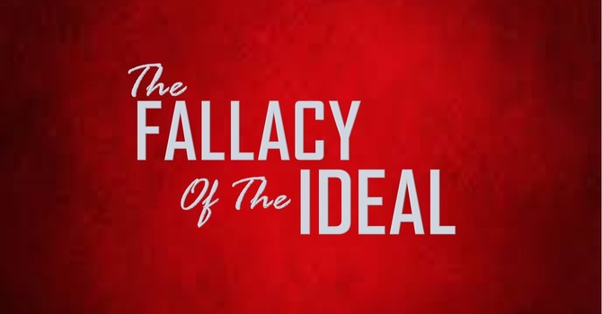 The Fallacy of the Ideal