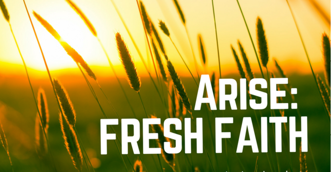Arise: Fresh Faith 1
