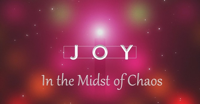 Joy in the Midst of Chaos image