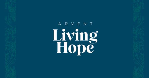 Living Hope - Advent 2020