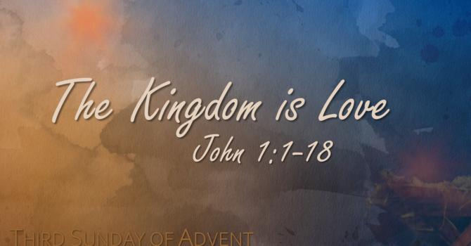 The Kingdom is Love