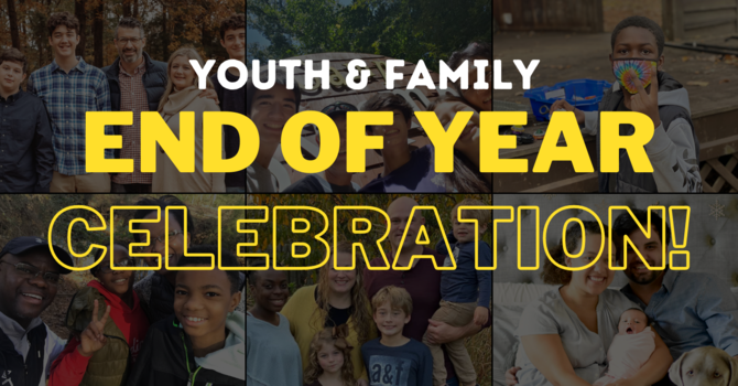 Youth & Family End of Year Celebration