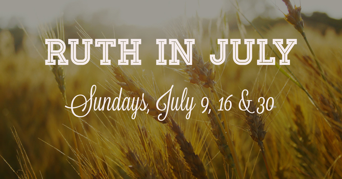 Ruth in July