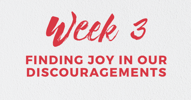 Finding JOY In Our Discouragements