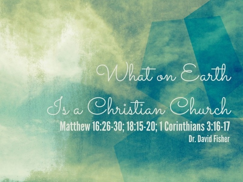 What on Earth is a Christian Church?