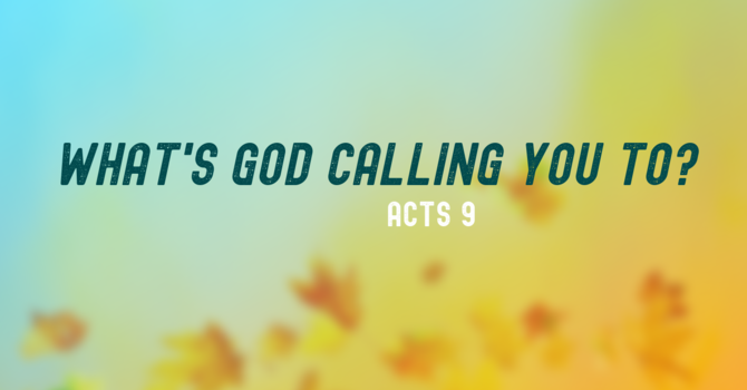 What's God Calling You To?
