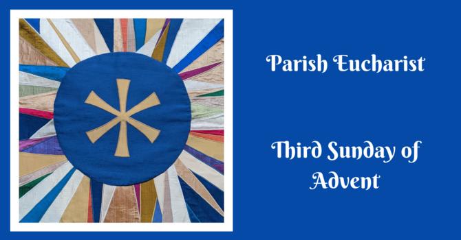 Parish Eucharist - The Third Sunday of Advent