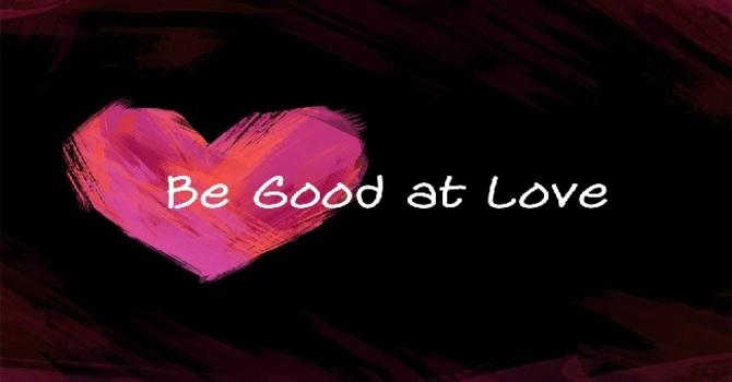 Be Good at Love image