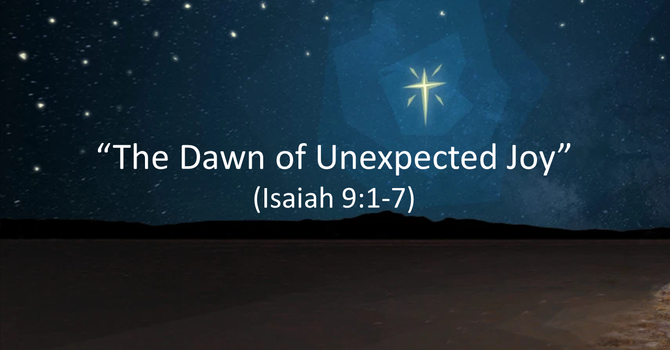 The Dawn of Unexpected Joy