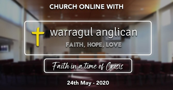 Church Online with Warragul Anglican Church - 24th May 2020