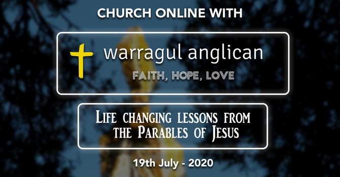 Church Online with Warragul Anglican Church - 19th July 2020