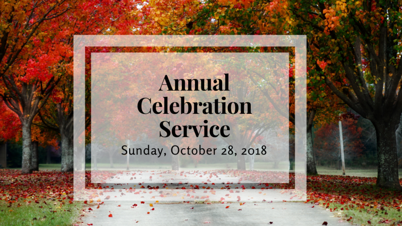 Annual Celebration Service - October 28, 2018