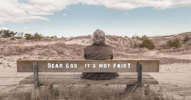 God is NOT Fair