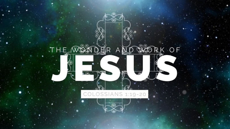 The Wonder and Work of Jesus