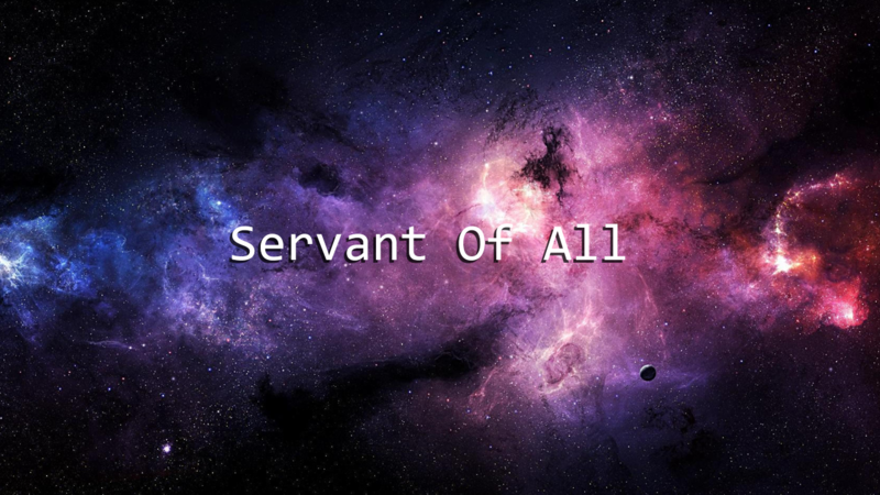 Servant of all