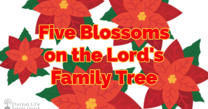 Five Blossoms on the Lord's Family Tree