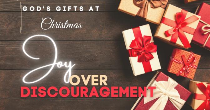 Christmas Joy Over Discouragement