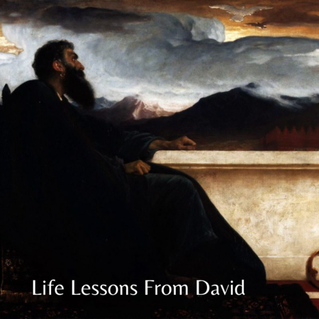 Life Lessons From David