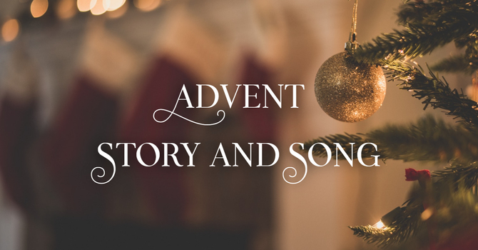 Advent: An Evening of Story and Song 3 image