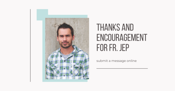 Messages of thanks & encouragement for Fr Jep image