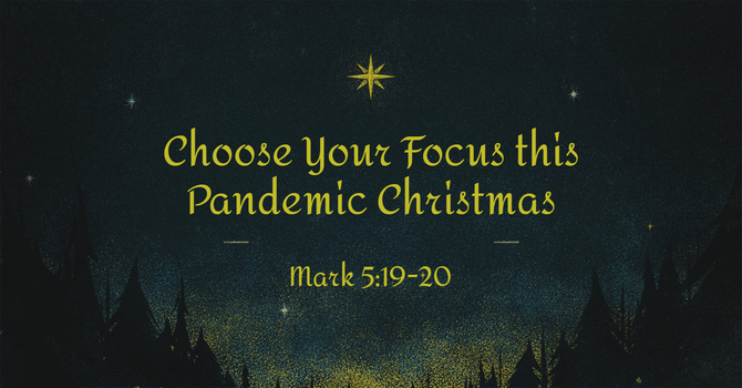 Chose Your Focus this Pandemic Christmas image