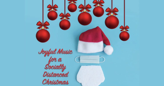 Joyful Music for a Socially Distanced Christmas image