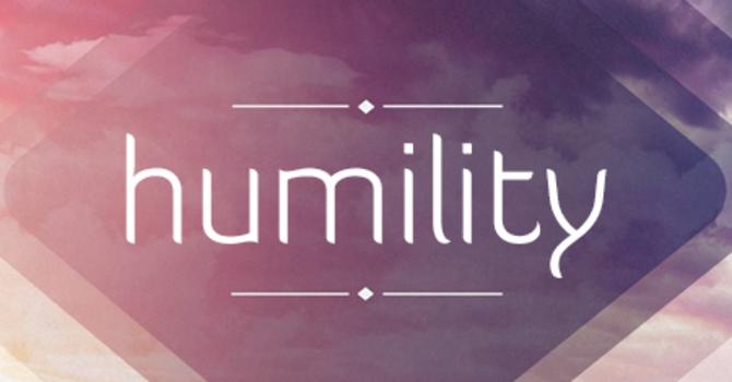 Humility Part 3