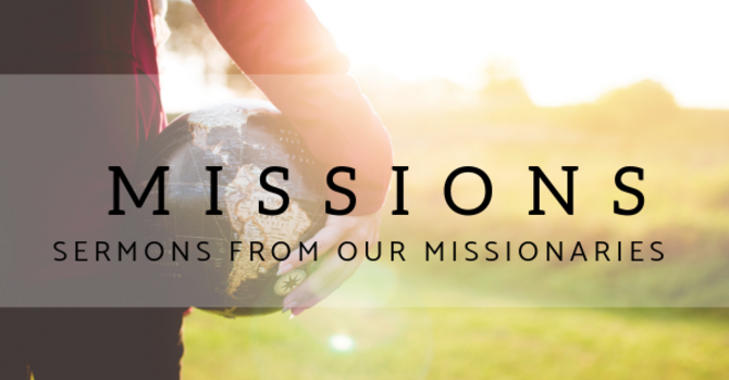 The Heart of God for Missions