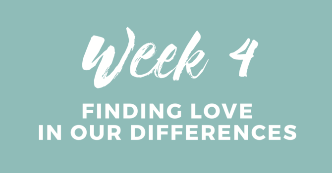 Finding LOVE In Our Difference