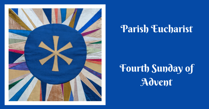 Parish Eucharist - The Fourth Sunday of Advent