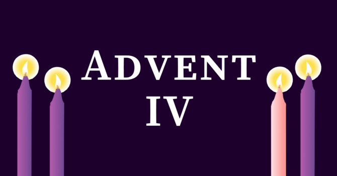 4th Sunday in Advent 2020, 10:00 A.M.