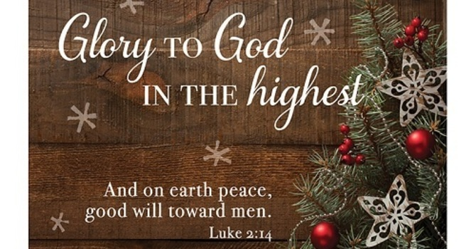 Christmas Message:  Glory To God In The Highest