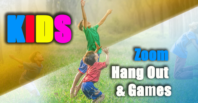 KIDS - Zoom hang out