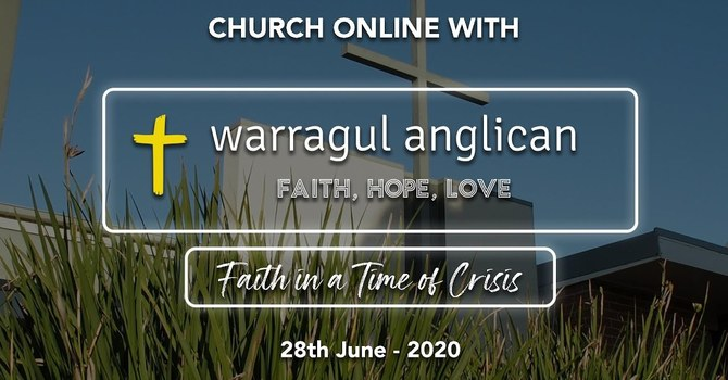 Church Online with Warrgaul Anglican Church - 28th June 2020