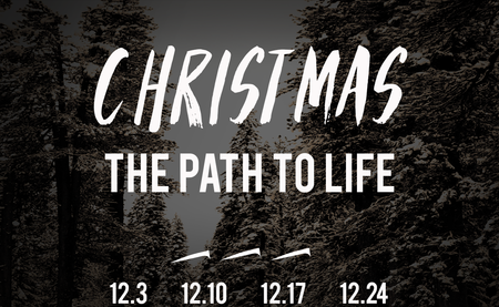 Christmas: The Path to Life