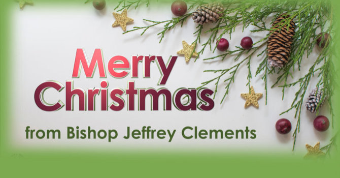 Merry Christmas from Bishop Jeffrey Clements image