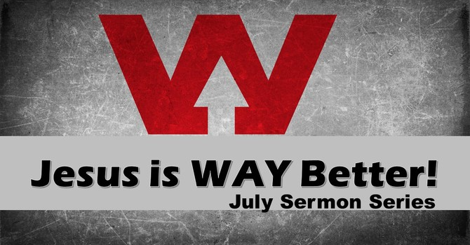 Jesus is a WAY better High Priest