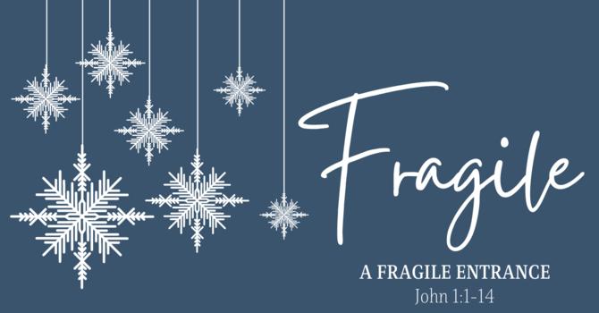 A Fragile Entrance