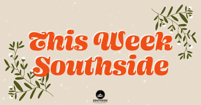This Week at Southside (12.27.20) image