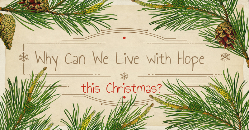 Why Can We Live with Hope this Christmas? Pt. IV