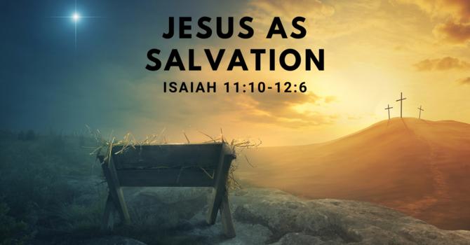 Jesus as Salvation